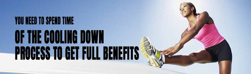 You Need to Spend Time of the Cooling down Process to Get Full Benefits